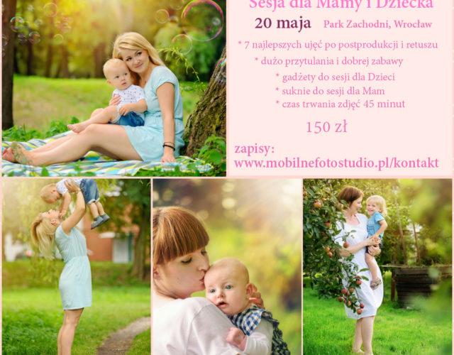 Sesja dla Mamy i Dziecka 20.05